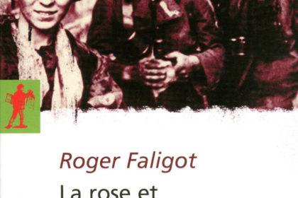 Faligot, Roger - La rose et l'edelweiss - ces ados qui combattaient le nazisme