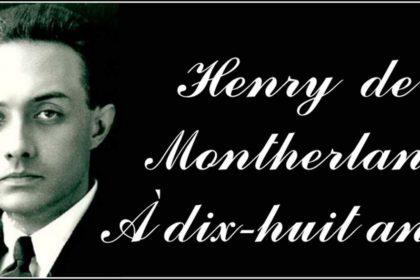 Henry de Montherlant - A dix-huit ans